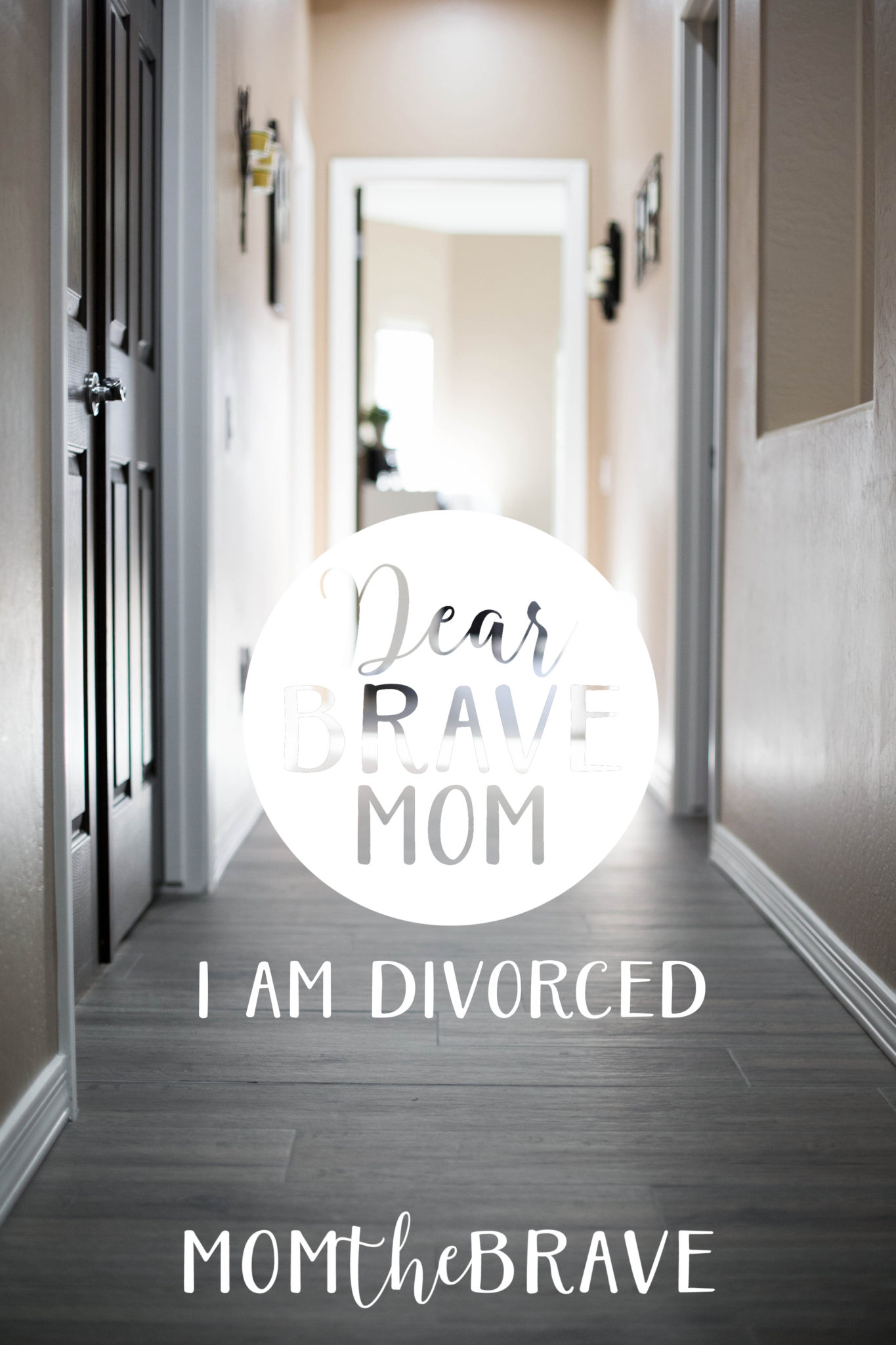 Dear Brave Mom: I am Divorced