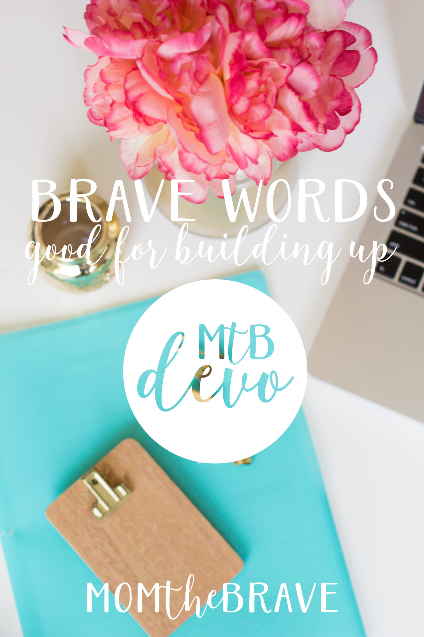 Brave Words: Good for Building Up