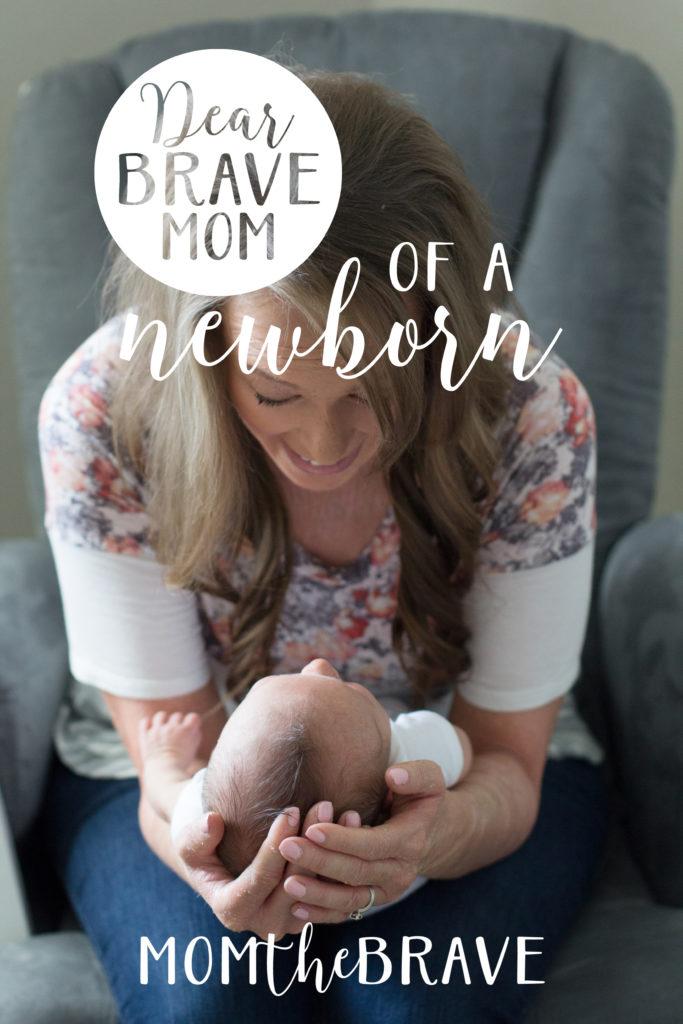 dear brave mom of a newborn